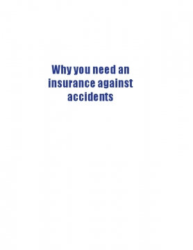 Why you need an insurance against accidents