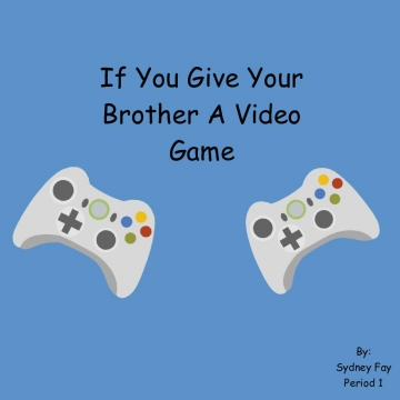 If You Give Your Brother A Video Game