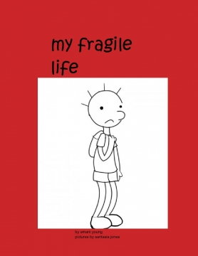 my fragile life
