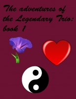 The Adventures of the Legendary trio: Book 1