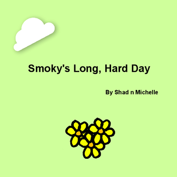 Smoky's Long Hard Day