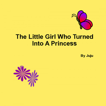 The Little Girl Who Turned Into A Princess