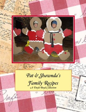 Pat and Shawnda's Family Cookbook