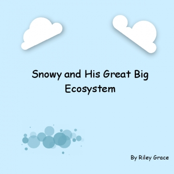 Snowy and His Great Big Ecosystem