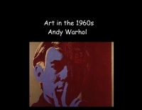 Art in the 60s-Andy Warhol