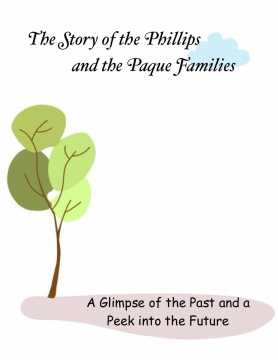 A Story of the Phillips and Paque Families
