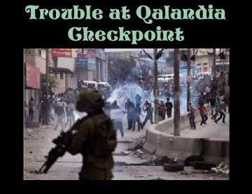 Trouble at Qalandia Checkpoint