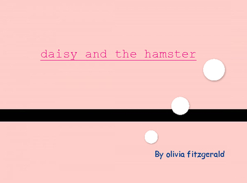 daisy and the hamster
