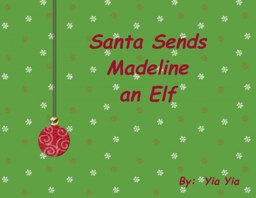 Santa sends Madeline an Elf