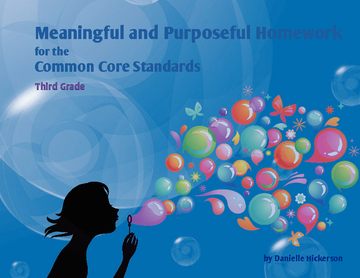 Meaningful and Purposeful Homework for the Common Core Standards: Third Grade