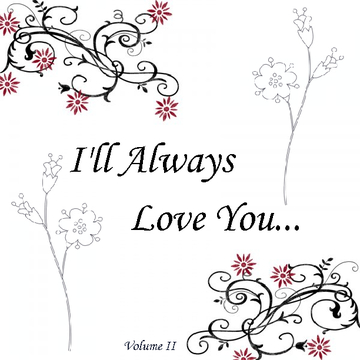 I'll Always Love You...