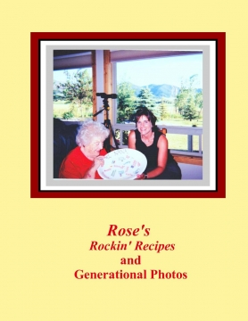 Rose's Rockin' Recipes and Generational Photos