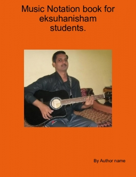Music  Notation book for eksuhanisham students.
