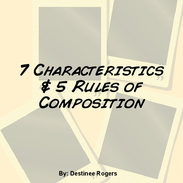Characteristics & Rules of composition