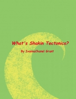 What's Shakin Tectonics?