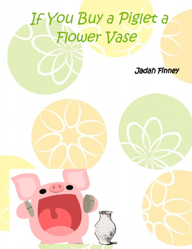 If You Give A Piglet a Plain Flower Vase