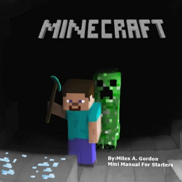 A Second Grader's Guide To Minecraft