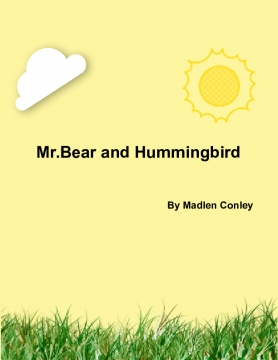 Mr.Bear and Hummingbird