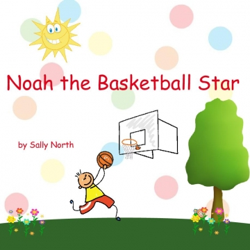 Noah the Basketball Star