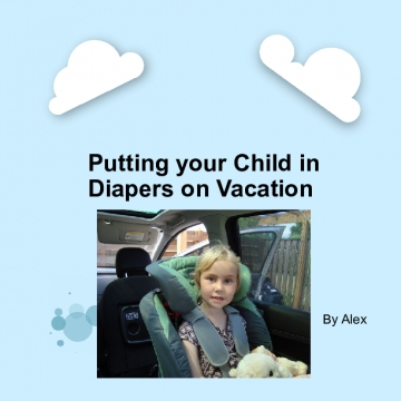 Putting your Child in Diapers on Vacation