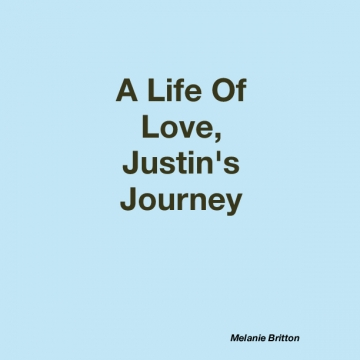 A Life Of Love, Justin's Journey