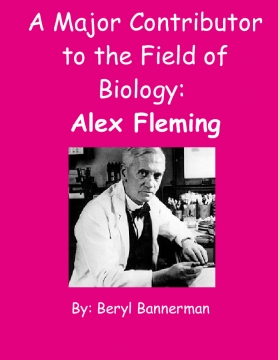 A Contributor to the Field of Biology: Alex Fleming