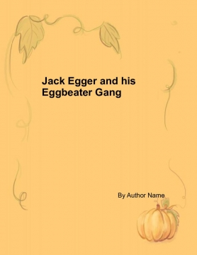 Jack Egger and his Eggbeater Gang