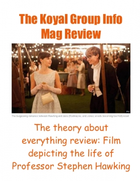 The Koyal Group Info Mag Review: Theory about the life of Professor Stephen Hawking