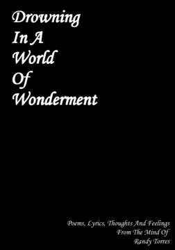 Drowning In A World Of Wonderment