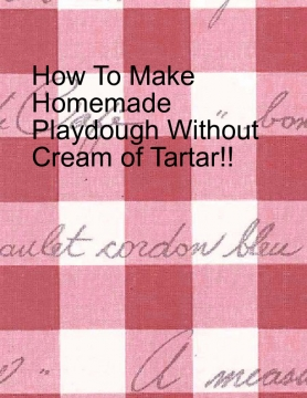 How to make Homemade Play dough with cream of tartar