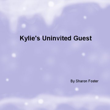 Kylie's Uninvited Guest