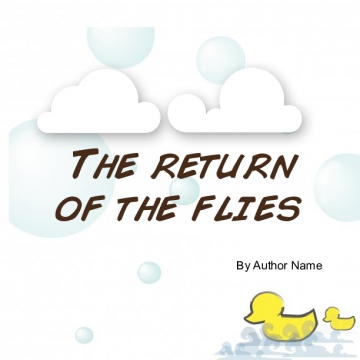 The return of the flies