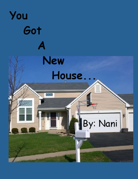 You got a new house...