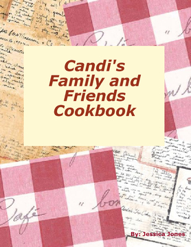 Candi's Cookbook From Family and Friends