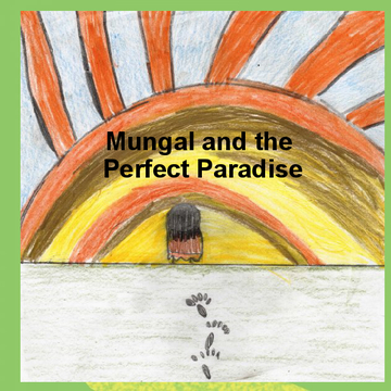 Mungal and the Perfect Paradise