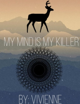 My Mind Is My Killer
