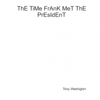 ThE TiMe FrAnK MeT ThE PrEsIdEnT