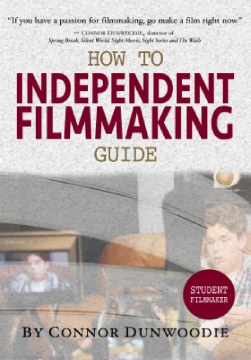Independent Filmmaking Guide