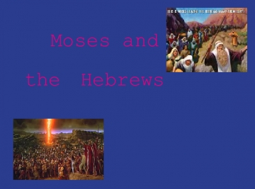 Moses and the Hebrews