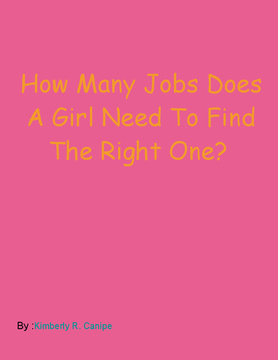 How Many Jobs Does A Girl Need Before Finding The Right One?