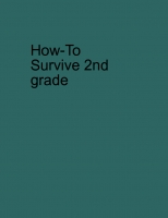 How to survive 2nd grade