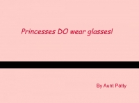 Princesses DO Wear Glasses!