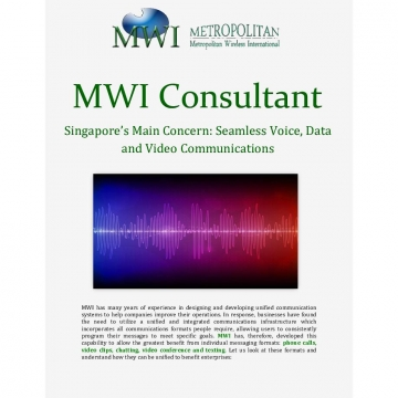MWI Consultant Singapore's Main Concern: Seamless Voice, Data and Video Communications