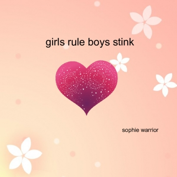 girls rule boys stink