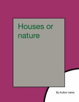 Nature or houses and flats