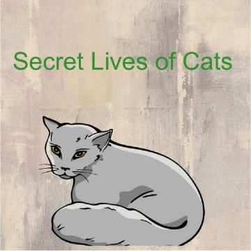 Secret Lives of Cats