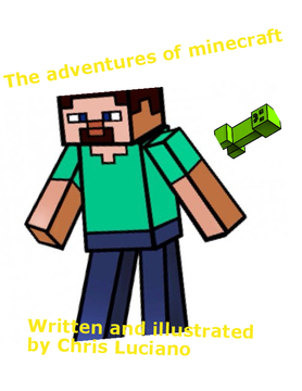 The Adventures Of Minecraft!