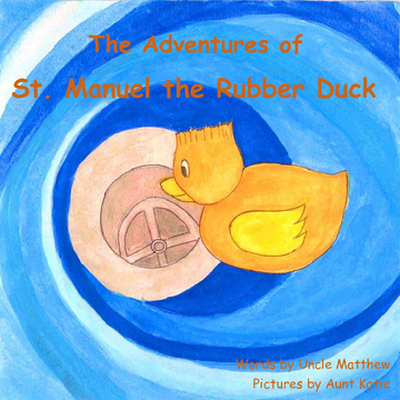 The Adventures of St. Manuel the Rubber Duck