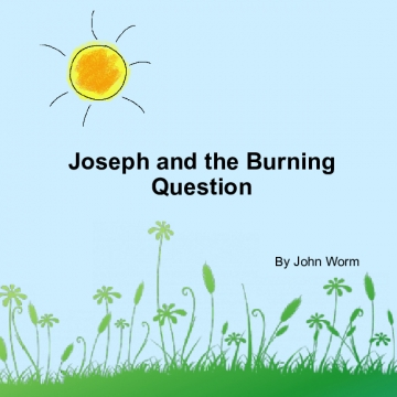 Joseph and the Burning Question