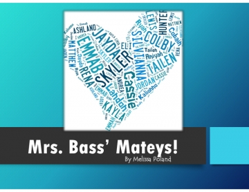 Mrs. Bass' Mateys!